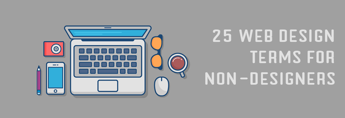 25 Important Web Design Terms Every Non-Designers Should Know